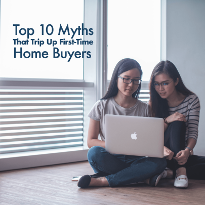 Top 10 Myths That Trip Up First-Time Home Buyers