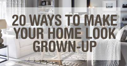 20 Ways to Make Your House More Grown-Up
