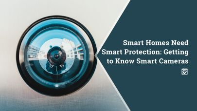 Smart Homes Need Smart Protection: Getting to Know Smart Cameras