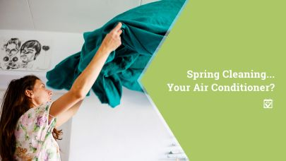 Spring Cleaning…. Your air conditioner