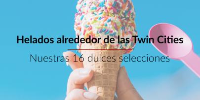 Una dulce recomendación! 16 heladerías alrededor de las Twin Cities!