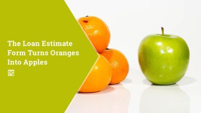 The Loan Estimate Form Turns Oranges into Apples