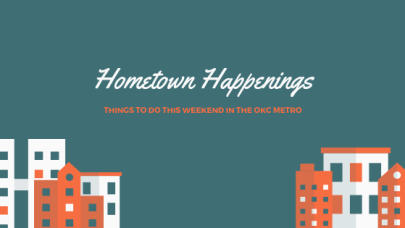 hometown-happenings-things-to-do-around-oklahoma-city-this-Weekend