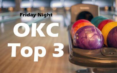 Friday Night In OKC Top 3