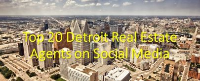Top 20 Detroit Real Estate Agents on Social Media