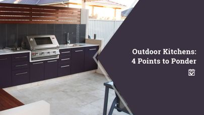 Outdoor Kitchens: 4 Points to Ponder