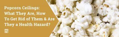 Popcorn Ceilings…
