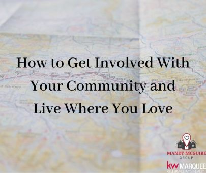 How to Get Involved with Your Community and Live Where You Love