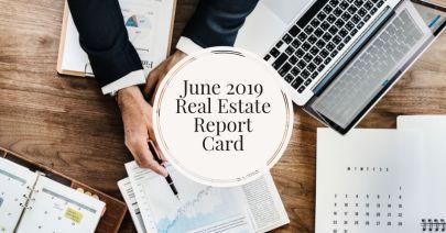 June 2019 Real Estate Report Card
