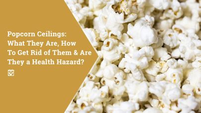 Popcorn Ceilings: What are they, How to Get Rid of Them, and Are they a Health Hazard?