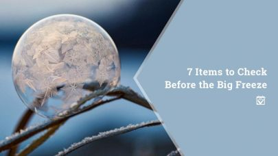 7 Items to Check Before the Big Freeze