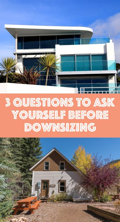 ​3 Questions to Ask Yourself Before Downsizing