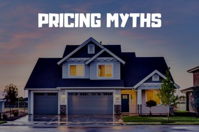 Different Pricing Myths You Will Want To Get Past If You Want To Sell Your Home