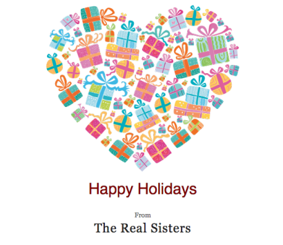 Happy Holidays from The Real Sisters!