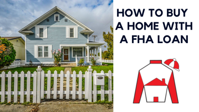 How To Buy A Home With A FHA Loan