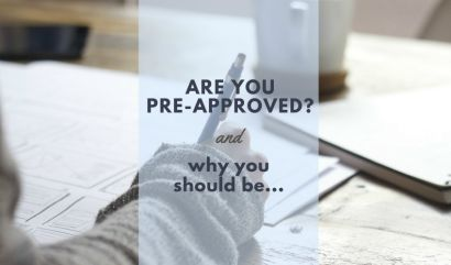Are you Pre-Approved? […and why you should be!]
