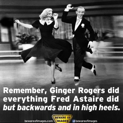Ginger Rogers taught us something important…