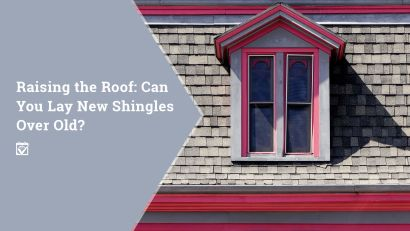 Raising the Roof: Can You Lay New Shingles Over Old?