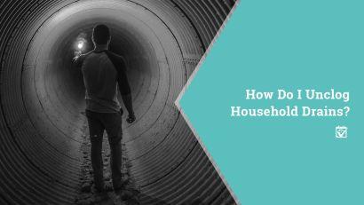 How do I Unclug  My Drain?