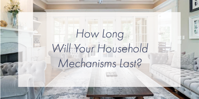 How Long Will Your Household Mechanisms Last?