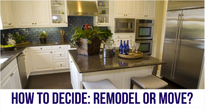 HOW TO DECIDE: Remodel or Move?