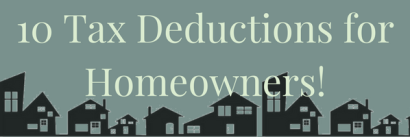 10 Tax Deductions Homeowners MUST know about!