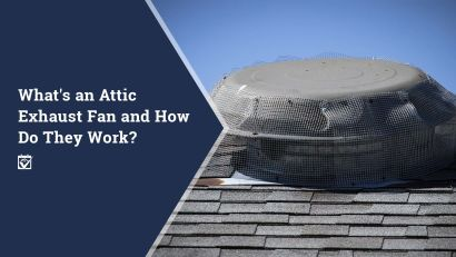 What's an Attic Exhaust Fan and How Do They Work?