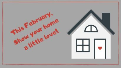 February – Show your home a little love