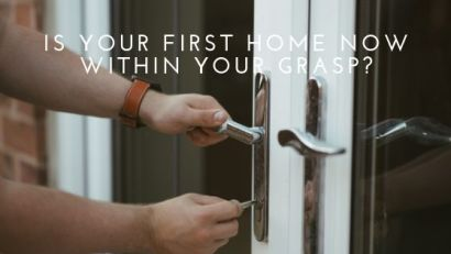 Is Your First Home Now Within Your Grasp?