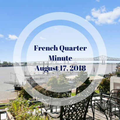 French Quarter Minute with Sam & Jennifer – August 17, 2018