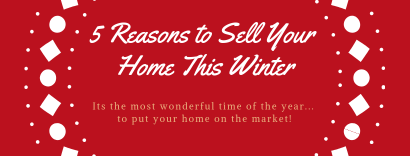 5 Reasons Why You Should Sell Your Home This Winter