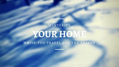 Winterize Your Home for Holiday Travels!