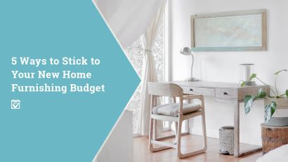 5 Ways to Stick to Your New Home Furnishing Budget