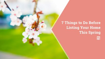 7 Things to Do Before Listing Your HomeThis Spring