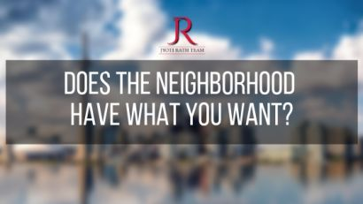 Does The Neighborhood Have What You Want?