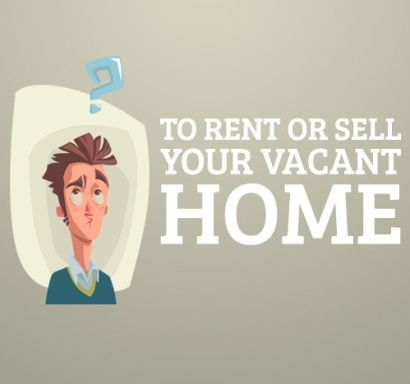 To Rent or Sell Your Vacant Home