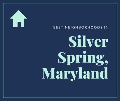 Best Neighborhoods In Silver Spring