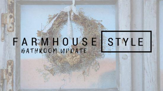 Farmhouse Style Bathroom Updates