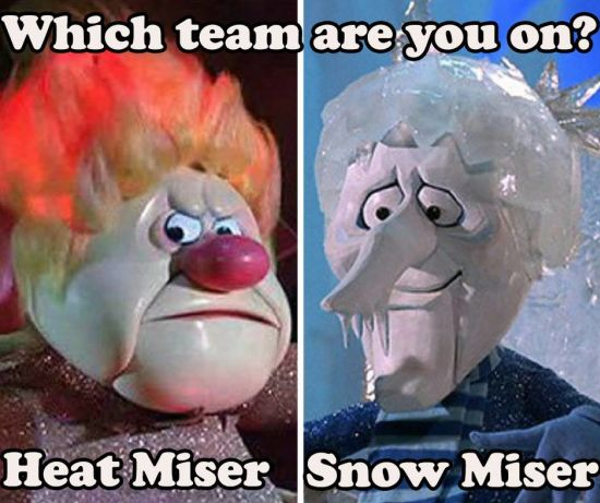 Heatmiser or Snowmiser – Which team are you on?