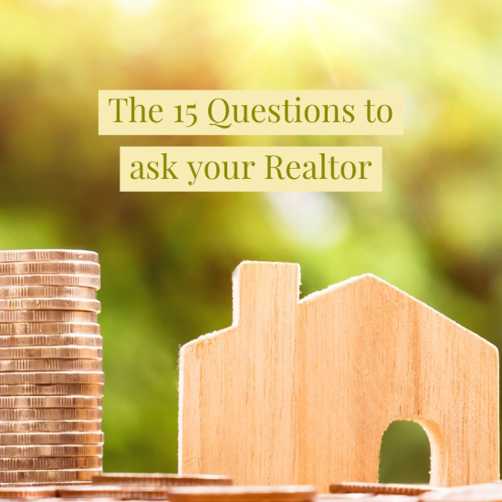 The 15 critical questions you need to ask your next realtor!