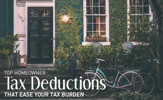 ​Top Homeowner Tax Deductions That Decrease Your Tax Burden