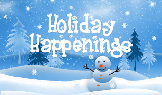 Holiday Happenings Around Town — and Beyond
