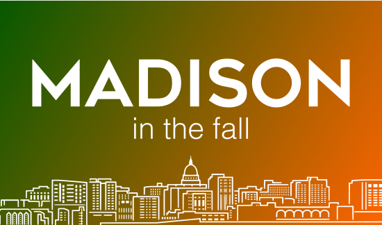 Celebrating Fall in Greater Madison | Oct – Nov