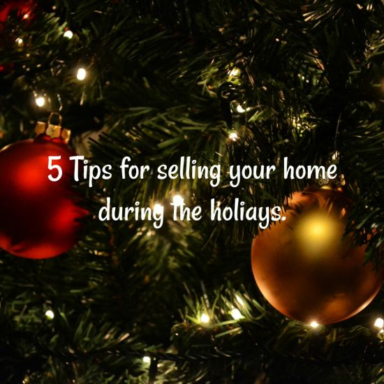 Five Tips for Selling Your Home During the Holidays