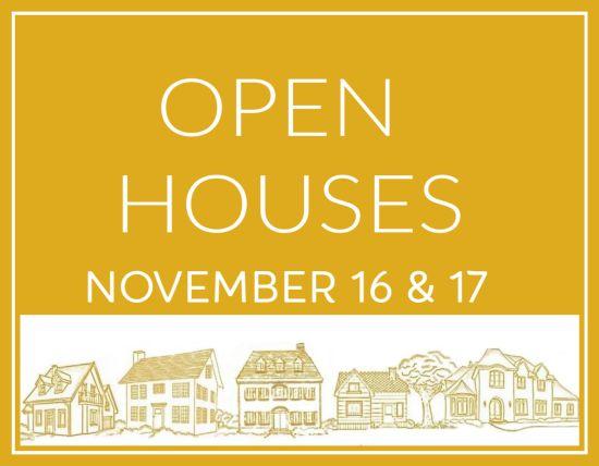 Open Houses Saturday, Nov 16 & Sunday, Nov 17