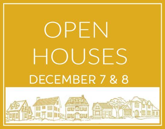Open Houses Saturday, Dec 7 & Sunday, Dec 8