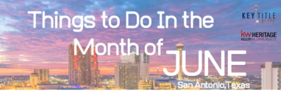 Things To Do In San Antonio in June
