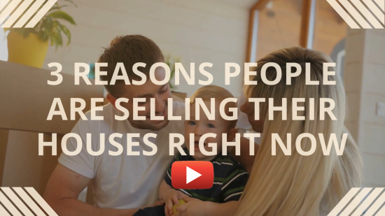 3 Reasons People are Selling Their Houses Right Now