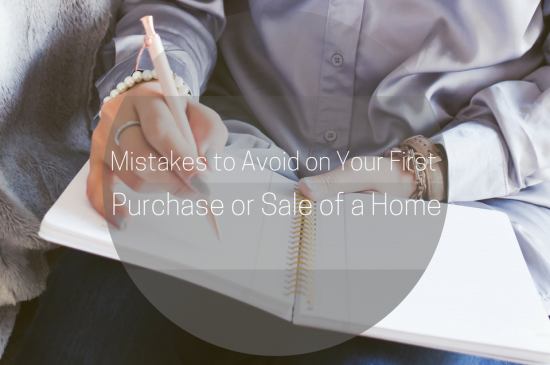Mistakes to Avoid on Your First Purchase or Sale of a Home
