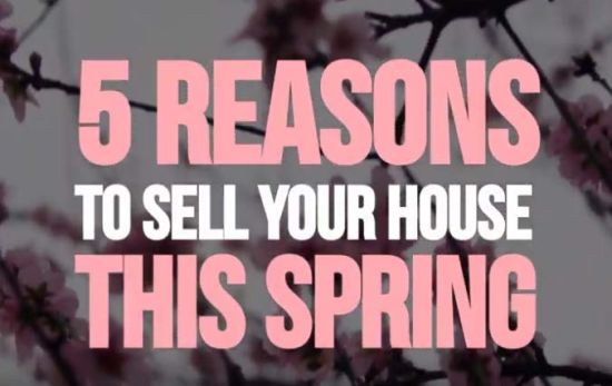 5 Reasons To Sell Your House This Spring!
